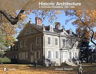 Historic Architecture in Northwest Philadelphia: 1690 to 1930s