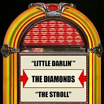 Little Darlin' / The Stroll