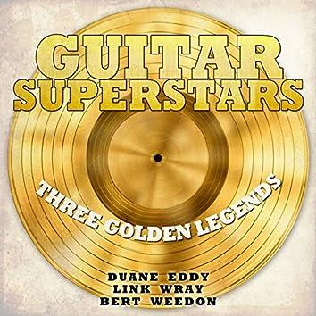 Guitar Superstars, Three Golden Legends - Duane Eddy, Link Wray, Bert Weedon