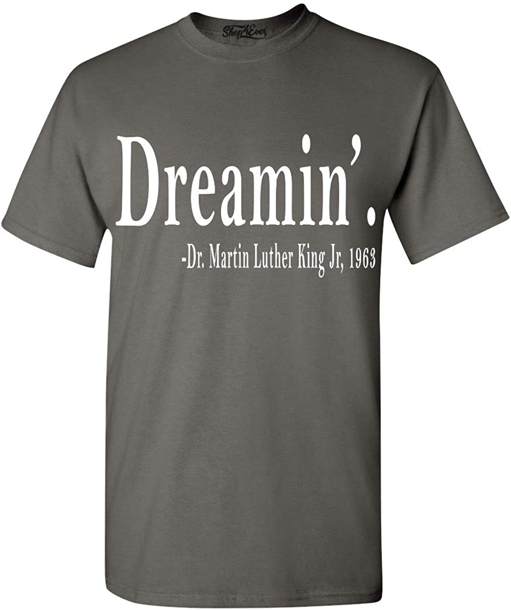 shop4ever Dreamin'. Martin Max 88% OFF Luther King Trust Jr 1963 T-Shirt