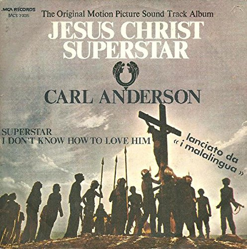 """Carl Anderson – Superstar / I Don't Know How To Love Him (From The Original Motion Picture Sound Track Album """"Jesus Christ Superstar"""")"""