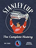 Stanley Cup: The Complete History (Hockey Hall of Fame) - Eric Zweig