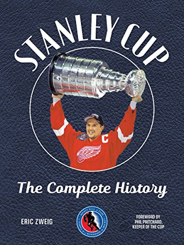 Stanley Cup: The Complete History (Hockey Hall of Fame)