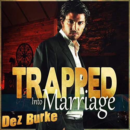 Trapped into Marriage audiobook cover art