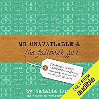 Mr Unavailable and the Fallback Girl                   Written by:                                                                                                                                 Natalie Lue                               Narrated by:                                                                                                                                 Lucy Price-Lewis                      Length: 10 hrs and 16 mins     11 ratings     Overall 4.9