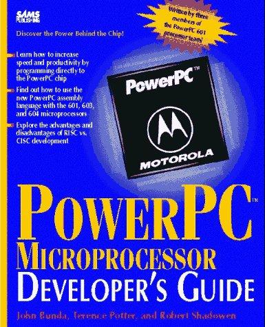Powerpc Microprocessor Developer's Guide (Sams Developer's Guide) - Bunda, John, Potter, Terence, Shadowen, Robert