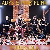 Adys a Pink Flink - Pořekadla