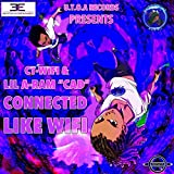 Connected Like Wi-Fi (feat. CT Wi-Fi) (Radio Edit) [Explicit]