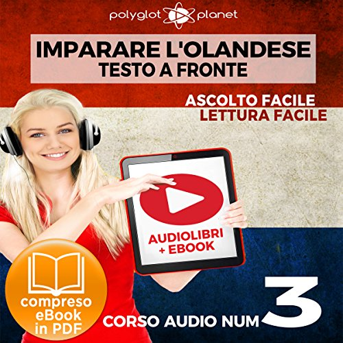 Imparare l'Olandese - Lettura Facile - Ascolto Facile - Testo a Fronte: Olandese Corso Audio Num. 3 [Learn Dutch] cover art
