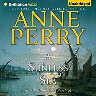 A Sunless Sea     William Monk, Book 18              By:                                                                                                                                 Anne Perry                               Narrated by:                                                                                                                                 Ralph Lister                      Length: 15 hrs and 23 mins     341 ratings     Overall 4.3