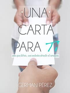 Una carta para ti: mas que palabras, una melodía directo al corazón (Spanish Edition)