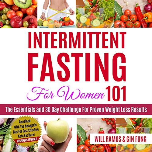 Intermittent Fasting for Women 101: The Essentials and 30 Day Challenge for Proven Weight Loss Results Audiobook By Will Ramos,                                                                                        Gin Fung cover art