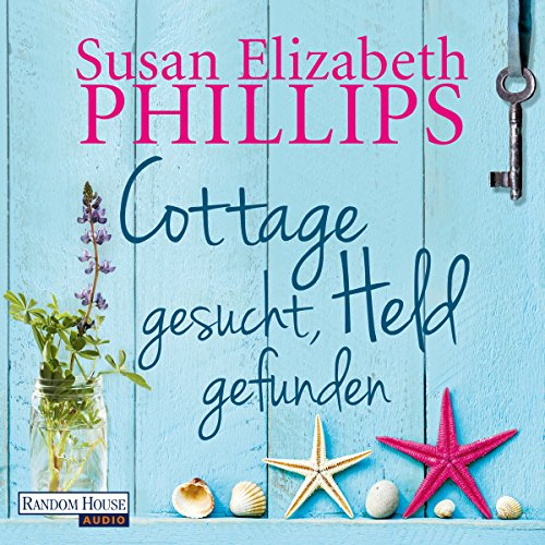 Cottage gesucht, Held gefunden Audiobook By Susan Elizabeth Phillips cover art