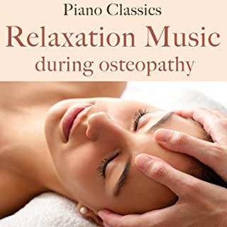 Piano Classics - Relaxation music during osteopathy Mit Music Unlimited anhören