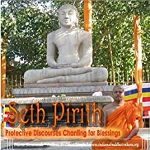 Seth Pirith: Protective Discourses Chanting for Blessings