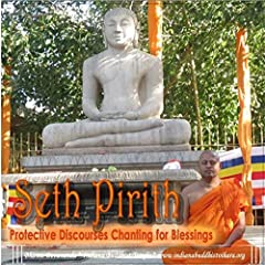 Seth Pirith 23 Most Powerful Pirith Buddha Blessings Protective discourses chanting for blessings Chanting for protection from all directions Seth Pirith Paritta Traditional Sri Lankan Buddhist Blessings