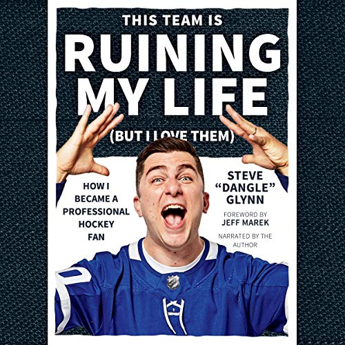 This Team Is Ruining My Life (But I Love Them)     How I Became a Professional Hockey Fan              Written by:                                                                                                                                 Steve