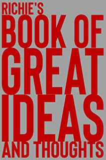 Richie's Book of Great Ideas and Thoughts: 150 Page Dotted Grid and individually numbered page Notebook with Colour Softco...