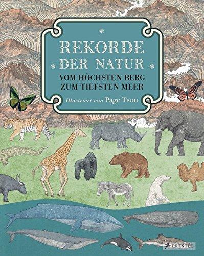 Rekorde der Natur. Vom höchsten Berg zum tiefsten Meer