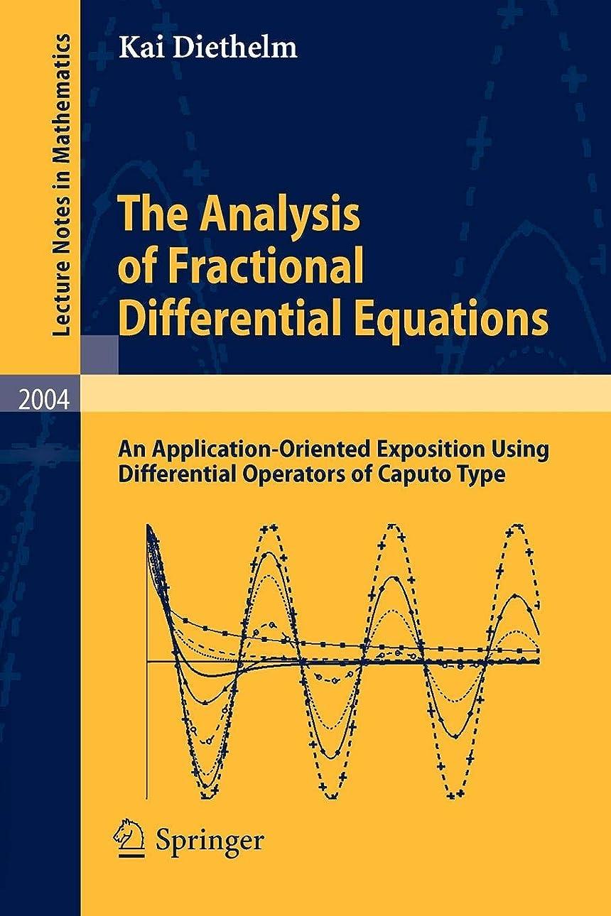 姪キャビン歯痛The Analysis of Fractional Differential Equations: An Application-Oriented Exposition Using Differential Operators of Caputo Type (Lecture Notes in Mathematics)