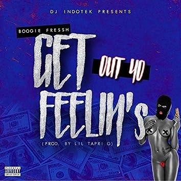 Get Out Yo Feelin's