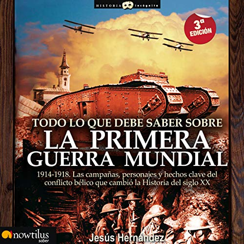 Todo lo que debe saber sobre la Primera Guerra Mundial (Narración en Castellano) [Everything You Need to Know About the First World War] audiobook cover art