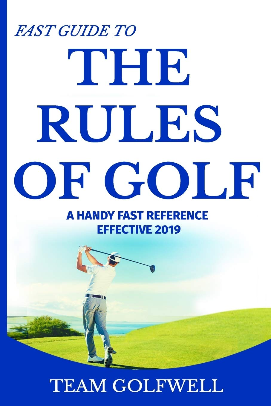 Image OfThe Rules Of Golf: A Handy Fast Guide To Golf Rules 2019