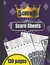 5 Crowns Score Sheet: 130 Pages Large Score Sheet Book for Card Games | 5 Crowns Game Score Book | Score Recording Sheets|...