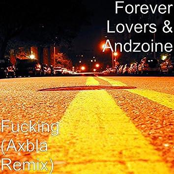 Fucking (Axbla Remix)