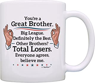 Best Brother Gifts Great Brother Big League Definitely Mug Humorous Birthday Gifts for Brother Sister Gifts Funny Gifts for Brother Sibling Gift Coffee Mug Tea Cup White