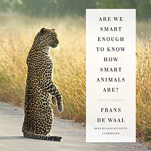 Are We Smart Enough to Know How Smart Animals Are? audiobook cover art
