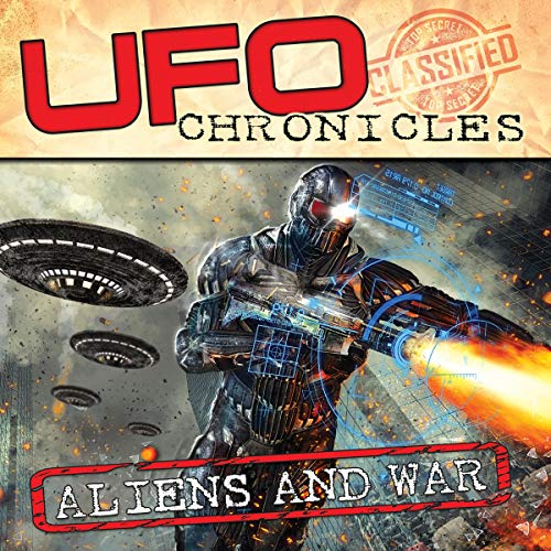 UFO Chronicles: Aliens and War audiobook cover art