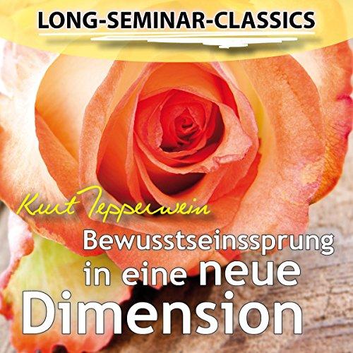 Bewusstseinssprung in eine neue Dimension (Long-Seminar-Classics) audiobook cover art