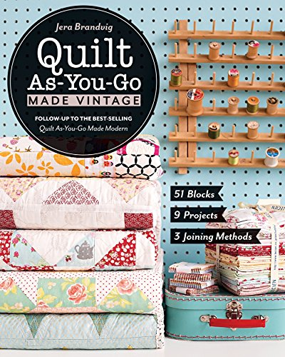 Quilt As-You-Go Made Vintage: 51 Blocks,...