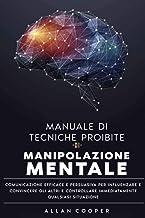 Permalink to Manuale Di Tecniche Proibite Di Manipolazione Mentale Comunicazione Efficace E Persuasiva Per Influenzare E Convincere Gli Altri E Controllare Immediatamente Qualsiasi Situazione PDF