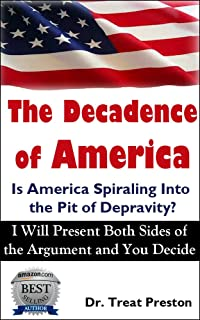 The Decadence of America: Is America Spiraling Into the Pit of Depravity?