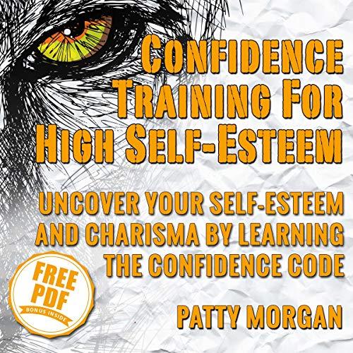 Confidence Training for High Self-Esteem audiobook cover art