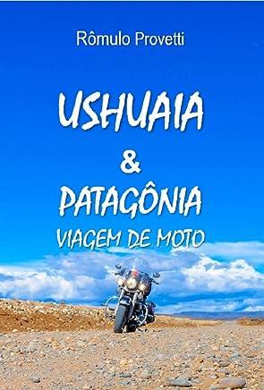Ushuaia & Patagônia, Viagem de Moto