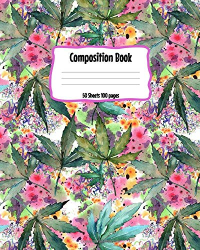Composition Book: Watercolor Marijuana Plants Journal for Note taking, Planner,  Homework, Scheduling Family