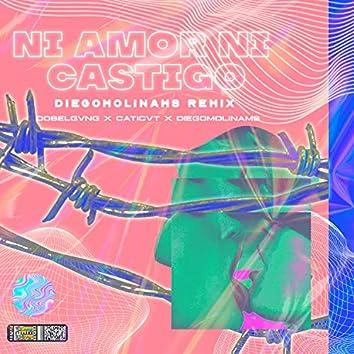 Ni Amor Ni Castigo (DiegoMolinams Remix)