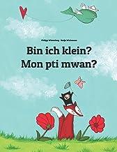 Bin ich klein? Mon pti mwan?: Zweisprachiges Bilderbuch Deutsch-Seychellenkreol/Kreol seselwa (zweisprachig/bilingual)