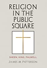 Religion in the Public Square: Sheen, King, Falwell