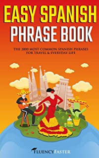 Easy Spanish Phrase Book: The 2000 Most Common Spanish Phrases For Travel and Everyday Life