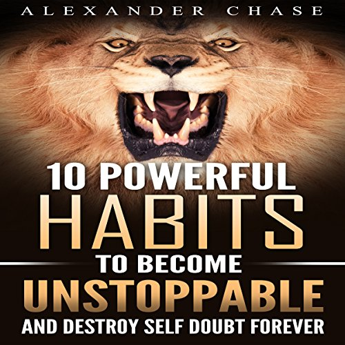 10 Powerful Habits to Become Unstoppable audiobook cover art