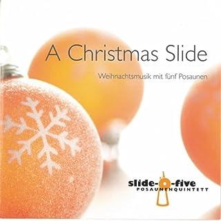 A Christimas Slide (Weihnachtsmusik mit fünf Posaunen)