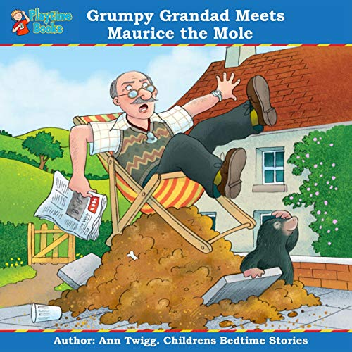 Grumpy Grandad Meets Maurice the Mole audiobook cover art