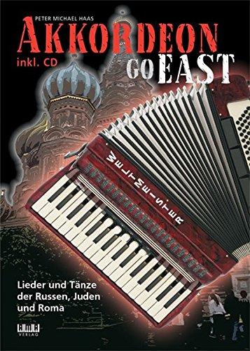 Akkordeon Go East: Lieder und Tänze der Russen, Juden und Roma