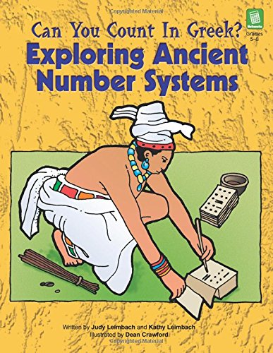 Compare Textbook Prices for Can You Count in Greek?: Exploring Ancient Number Systems, Grades 5-8  ISBN 9781593630560 by Judy Leimbach,Kathy Leimbach,Dean Crawford