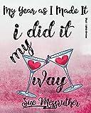 I Did It My Way (Black & White Version): Personal Memorandum Diary: Volume 23 (My Year as I Made It)