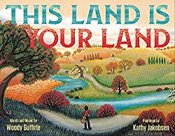 This Land Is Your Land by Woody Guthrie